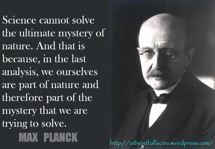 Science cannot solve the ultimate mystery of nature.