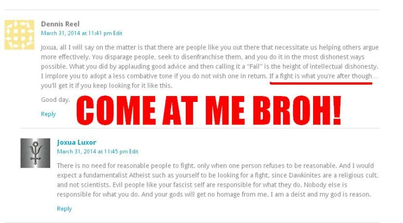 Yay!  My first threat from a Fanatical Dawkinite!